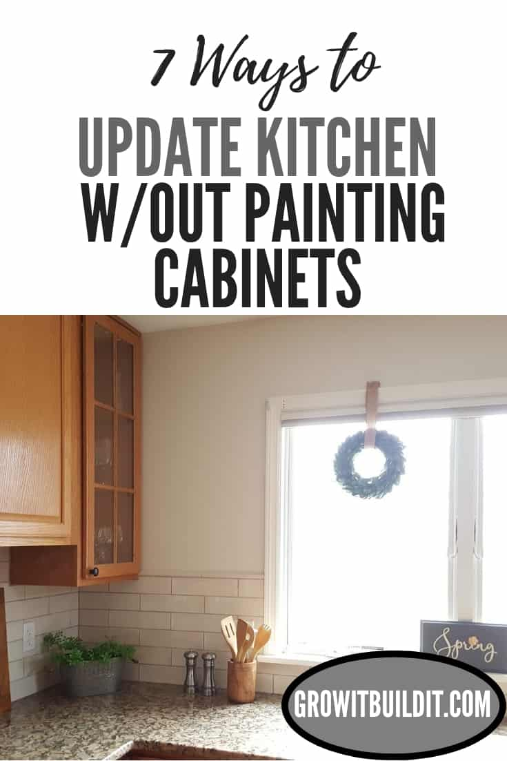 7 ways to update kitchen w/out painting cabinets