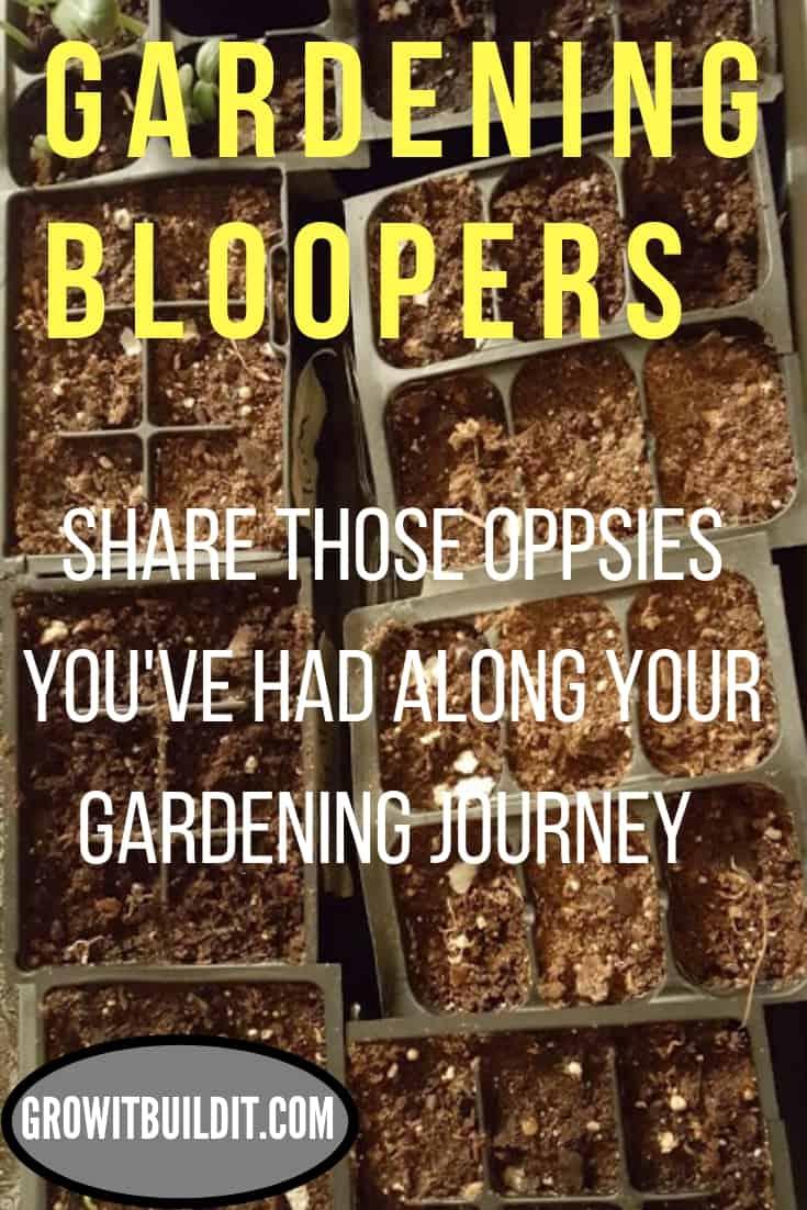 Gardening Blooper Reel - Share & Read Gardening Mistake